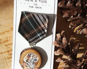 You're A Tiger In The Sack - Wooden Illustrated Tiger Merit Badge
