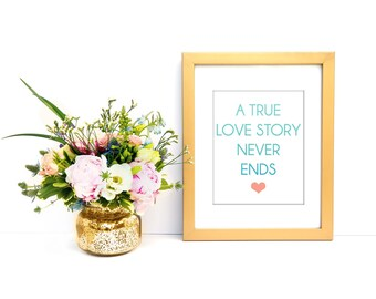 Romantic, Sweet Art Print - A True Love Story Never Ends ombre watercolor love wall art first anniversary Valentine's Day