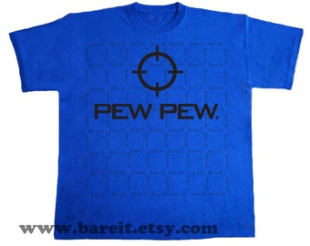 Pew Pew Gun/Phaser/Blasters First Person Shooter Games Geek Funny Humor Tshirt Size Small Medium Large XLarge Color Blue