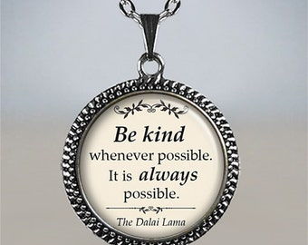 Be kind whenever possible Dalai Lama quote necklace, quote pendant,  Buddhism quote pendant, quote jewelry, spiritual jewelry