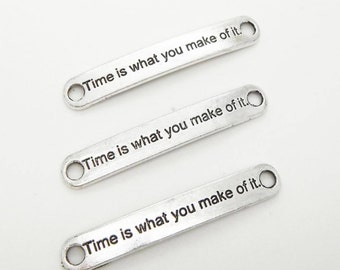 Time Is What You Make Of It Connector, Antique Silver 44 x 7 mm U.S Seller - cn184