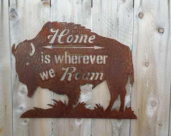 Rustic Home is Wherever We Roam Buffalo Metal Wall Hanging/Cabin/ Lodge/ Camping