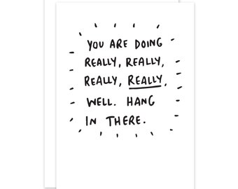 You Are Doing Really Well Hang In There Encouragement Card
