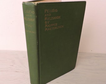 Antique Romance - Pelleas And Melisande by Maurice Maeterlinck - 1908 - French Literature - Simbolist Play - Vintage Theater