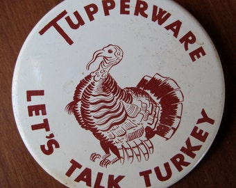 Let's Talk Turkey Tupperware Pin, Tupperware Brooch, Jewelry, Pinback, Thanksgiving, Brown and Cream Colored, Turkey on Front