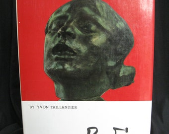 "Rodin, by Yvon Taillandier, Q.L.P. Art Series, Crown Publishers, 1967, printed in Italy, with dust jacket, 8.5"" X 11 1/8"", 95 pg, color, B/W"