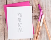 simple and sweet hand lettered greeting cardyou are my fave valentine, love, friendship card on recycled pcw white paper w/magenta envelope