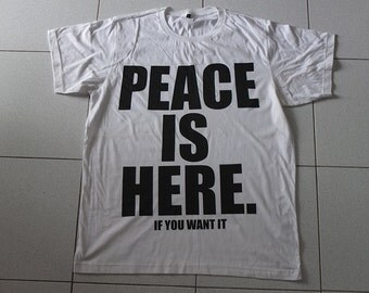 Peace is Here if you want it. Anti War T-shirt L