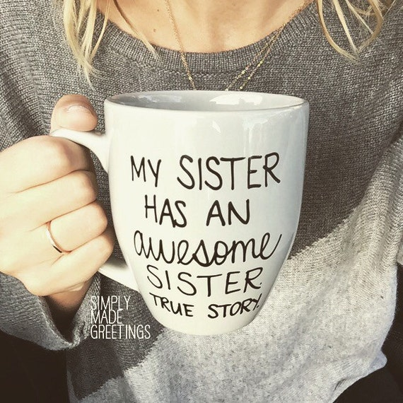My Sister Has An Awesome Sister Mug Funny Mug Statement Mug