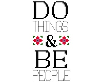 Cross Stitch Pattern -- Do Things and Be People, 5x7 ro 4x6 encouraging cross stitch, encouragement
