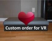 CUSTOM ORDER  for VR