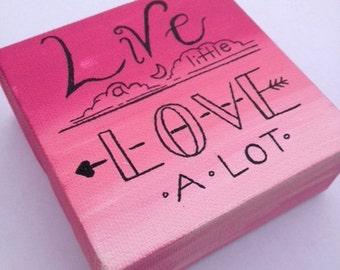 Live a little Love a lot 4x4 Small Acrylic Painting on Canvas Kenny Chesney Lyrics