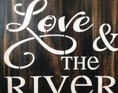 All you need is love and the River, wood primitive sign, swim, lake, boating, skiing, river decor, cabin signs, gift ideas, wall signs, home