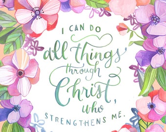 "Philippians 4:13 I Can Do All Things Through Christ - 8"" x 10"" Art Print"
