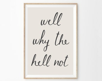 Well Well Why The Hell Not Sarcastic Inspirational Bar Cart Wall Art Print Funny Motivational Wall Art Print Poster | Gift Idea | Quote Art