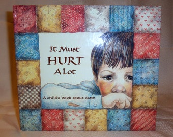 It Must Hurt A Lot - Child's Book