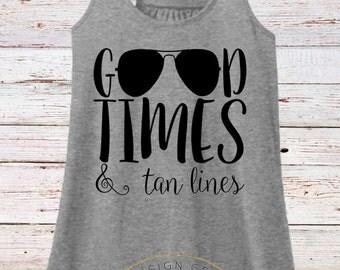 Beach Shirt/Good Times and Tan Lines Tank Top/Honeymoon Shirt/Vacation Shirt/Bachelorette Party Shirt/Bikini Cover Up/Beach Tank/Racer Back