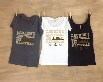 Last Thrill in Nashville Personalized Bachelorette Party Tanks or Tees Sets