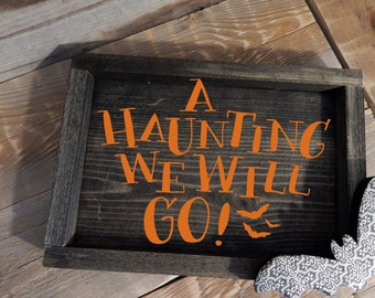 A haunting we will go.. Rustic Halloween sign... Halloween decor