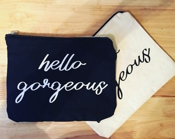 Medium Sized Hello Gorgeous Makeup Bag - Cosmetic Bag - Zipper Pouch