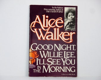 Good Night, Willie Lee, I'll See You in the Morning * Poems by Alice Walker 1984 Vintage Book