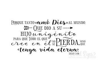 John 3:16 For God so loved the world that he gave His only begotten Son, Porque tanto amó Dios, Bible Verse Vinyl Wall Decal JOH3V16-0004