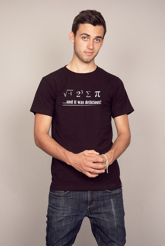 i 8 sum pi... And it was Delicious Funny Math T-shirt