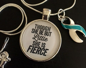 Though she be but Little Fierce - Cervical Cancer awareness / Survivor - Teal and White Ribbon Charm / Vaginal Cancer
