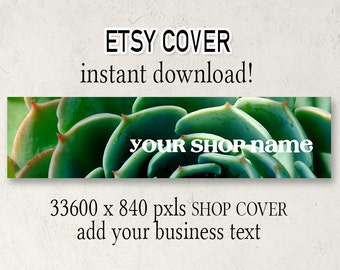 Etsy Shop Cover, DIY Etsy Cover, Instant Download, Add Your Text, Succulent Shop Cover, Shop Cover, 3360 x 840, Download Cover, Cover Design