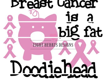 Breast Cancer is a Big Fat Doodiehead - Fundraising Beat Breast Cancer SVG Vinyl for TShirt Tile Digital Kids Parents Mom can support