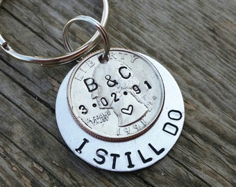 personalized 25th anniversary keychain, I still do,  anniversary for men, gift for husband, parent gift 25 year anniversary, quarter jewelry
