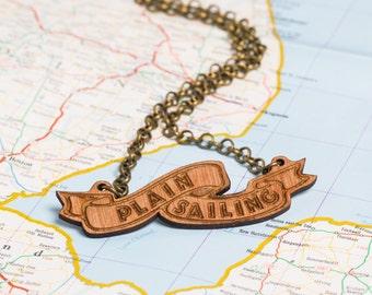 Plain Sailing Wooden Scroll Necklace - sea saying, sailor phrase, nautical, ship, sailing, boat