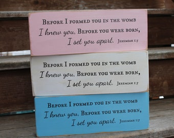 "Jeremiah 1:5, ""Before I formed you in the womb I knew you..."" - Blessing Block - Wood Sign - Nursery -Child Dedication -Baptism -Baby Shower"