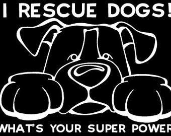I Rescue Dogs! What's Your Super Power? Decal Dog