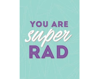 A6 Greeting Card - You Are Super Rad