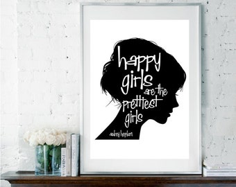 Audrey Hepburn Quote, Audrey Hepburn Art,  Black and White Art, Inspirational Quote, Girls Room Decor, Happy Girls are the Prettiest Girls,