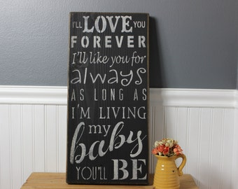 wooden sign, I'll love you forever, i'll like you for always, as long as i'm living, my baby you'll be, subway art, wall decor, wall hanging