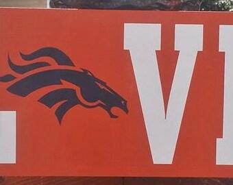 Denver Broncos, Broncos Decor, Broncos LOVE, Wood Sign, Home Decor, Football Sign, Sports Sign, Broncos Football