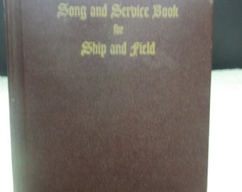 1/2 OFF!!! Vintage, Song and Service Book for Ship and field, Army Navy ca 1941 hardback, T