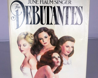 DMu231 - 1982 Book Club Edition Hardcover Book - The Debutantes by June Flaum Singer