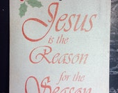 Wood Christmas Sign, 8 x 10 x 3/8in, ultra lightweight wood, Jesus is the reason for the season