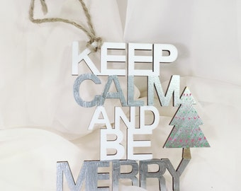 Ornament, Keep CALM and be MERRY! Chic Christmas ornament!