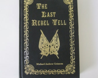 1991 The Last Rebel Yell by Michael Grissom - First Edition, Signed and Numbered - Spirit of the South