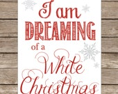 Christmas Printable, Dreaming of a White Christmas in Red and White