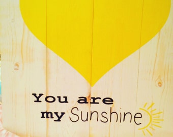 You are my sunshine painted wood sign