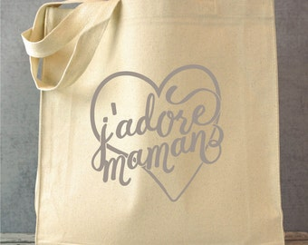 Gifts for Mom, J'adore Maman, French, I Love Mom, Tote Bag for Mom, Mothers Day, Mom Gift, Gift for Mom, Mom Love, Mom Gifts