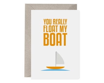 Greeting Card – You Really Float My Boat. Funny Card. Love Card. Anniversary Card. Valentines Day Card. Friend Card. Quirky Valentines.