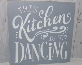 This Kitchen Is For Dancing, Kitchen Sign, Kitchen Wall Art, Kitchen Decor, Kitchen Wall Sign, Grey Kitchen Decor