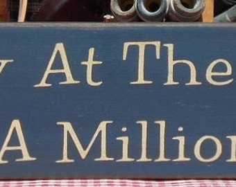 "A Day At The River Is Worth A Million In Town painted wood sign 4.5"" x 24"" choice of color"