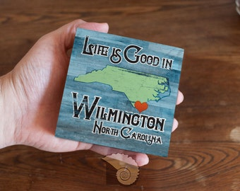 Life is Good in Wilmington North Carolina map wood panel, art box, house warming gift, coastal decor for sale, wall art, personalized